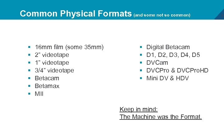 Common Physical Formats (and some not so common) § § § § 16 mm