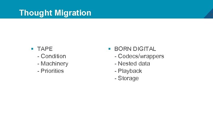 Thought Migration § TAPE - Condition - Machinery - Priorities 8 § BORN DIGITAL