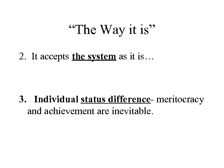 """""""The Way it is"""" 2. It accepts the system as it is… 3. Individual"""