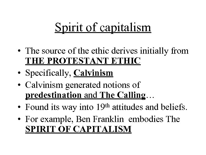 Spirit of capitalism • The source of the ethic derives initially from THE PROTESTANT