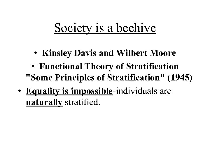 Society is a beehive • Kinsley Davis and Wilbert Moore • Functional Theory of