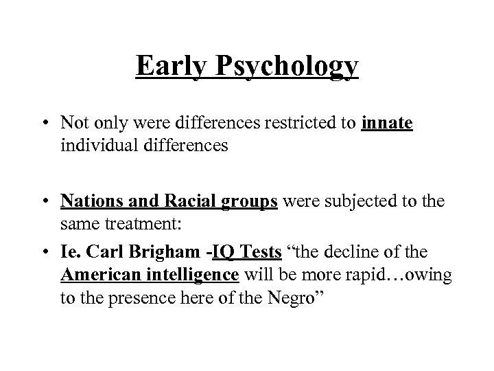 Early Psychology • Not only were differences restricted to innate individual differences • Nations
