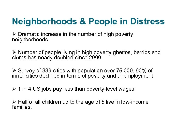 Neighborhoods & People in Distress Ø Dramatic increase in the number of high poverty