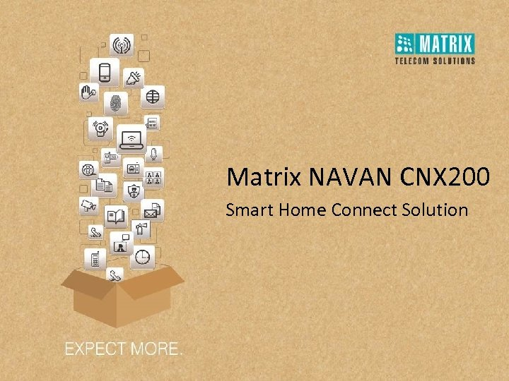 Matrix NAVAN CNX 200 Smart Home Connect Solution
