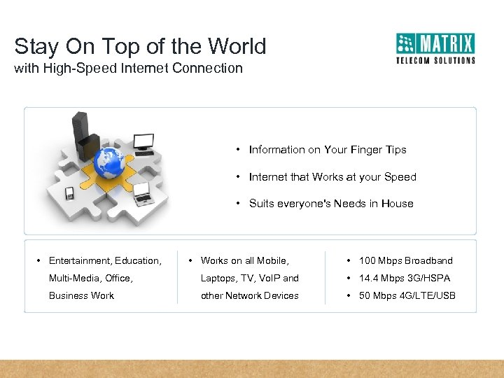 Stay On Top of the World with High-Speed Internet Connection • Information on Your