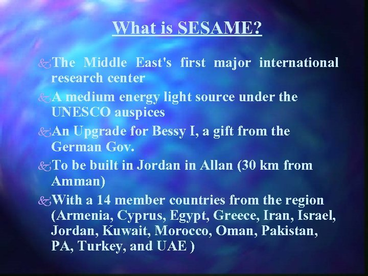 What is SESAME? k. The Middle East's first major international research center k. A