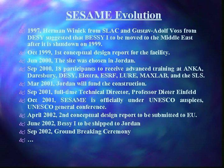 SESAME Evolution k k k 1997, Herman Winick from SLAC and Gustav-Adolf Voss from