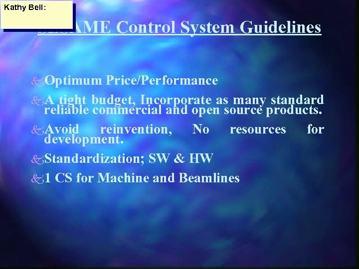 Kathy Bell: SESAME Control System Guidelines k. Optimum Price/Performance k. A tight budget, Incorporate