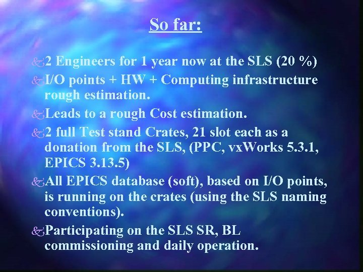 So far: k 2 Engineers for 1 year now at the SLS (20 %)