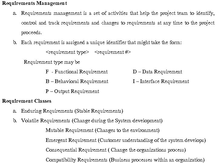Requirements Management a. Requirements management is a set of activities that help the project