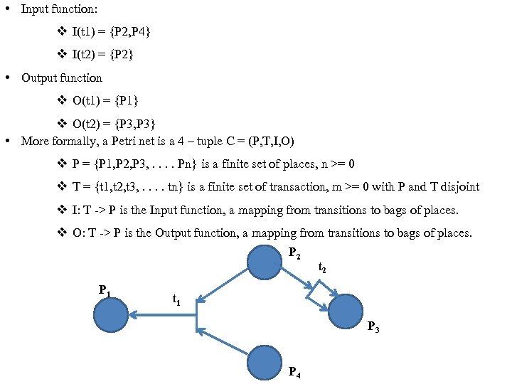 • Input function: v I(t 1) = {P 2, P 4} v I(t