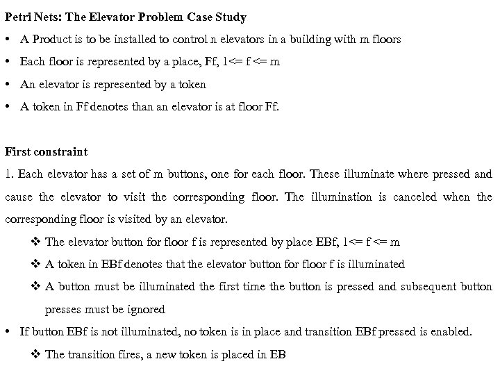 Petri Nets: The Elevator Problem Case Study • A Product is to be installed