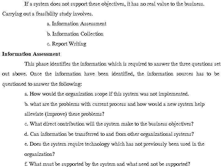 If a system does not support these objectives, it has no real value to