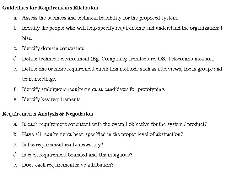 Guidelines for Requirements Elicitation a. Assess the business and technical feasibility for the proposed