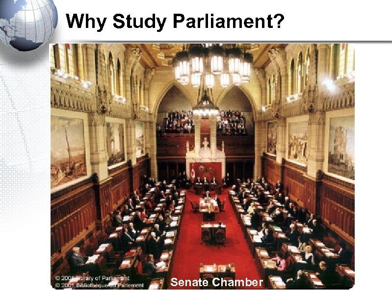Why Study Parliament? Senate Chamber