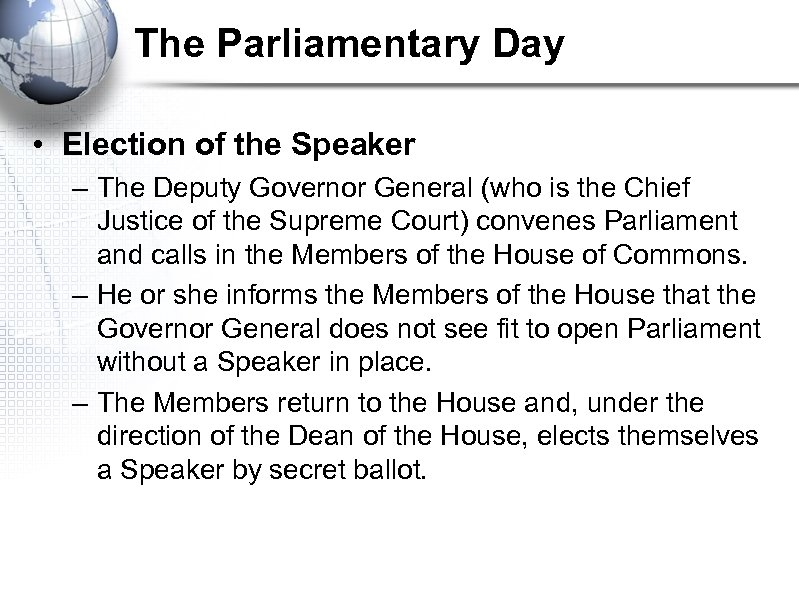 The Parliamentary Day • Election of the Speaker – The Deputy Governor General (who