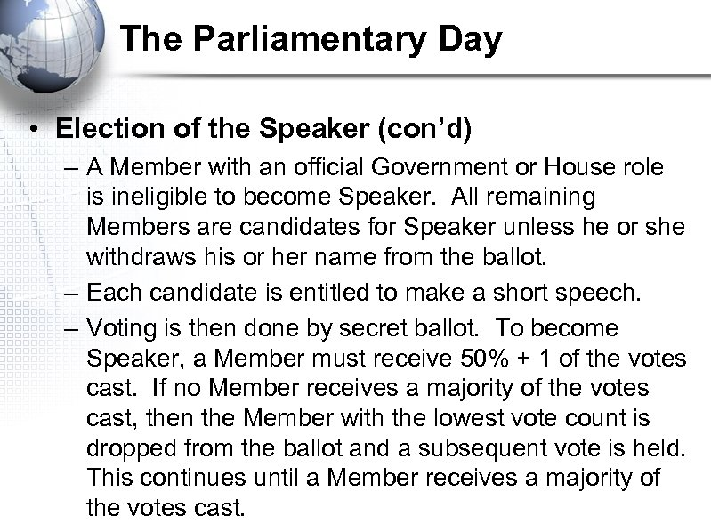 The Parliamentary Day • Election of the Speaker (con'd) – A Member with an