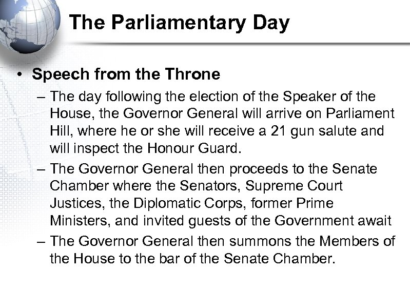The Parliamentary Day • Speech from the Throne – The day following the election
