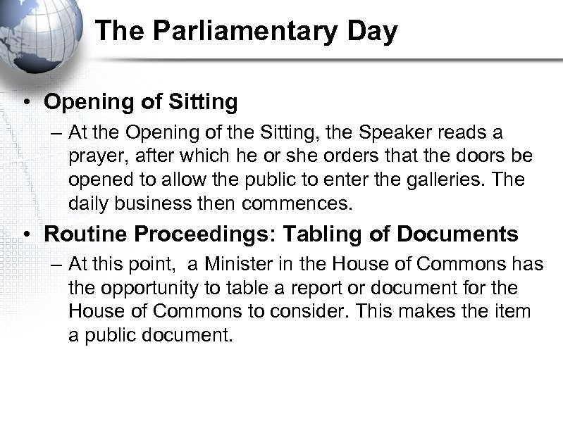 The Parliamentary Day • Opening of Sitting – At the Opening of the Sitting,