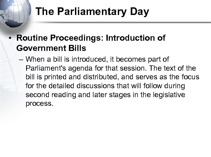 The Parliamentary Day • Routine Proceedings: Introduction of Government Bills – When a bill