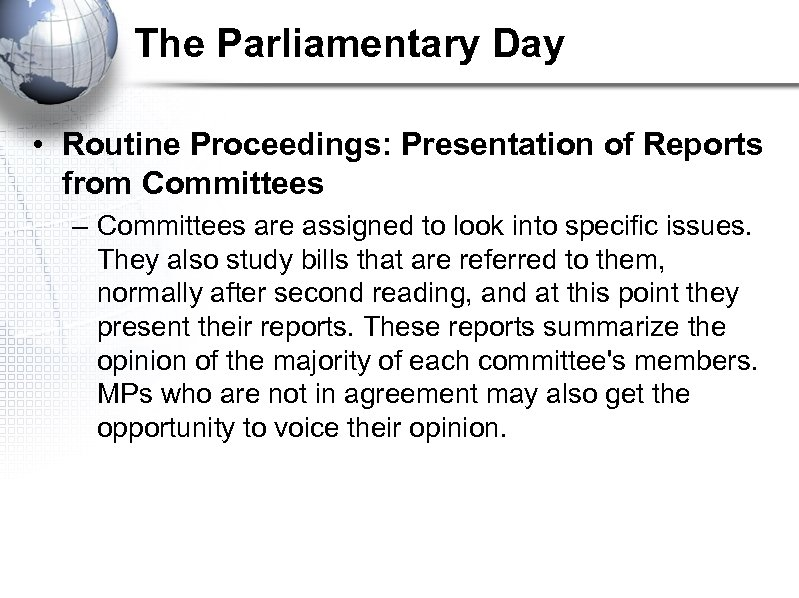 The Parliamentary Day • Routine Proceedings: Presentation of Reports from Committees – Committees are