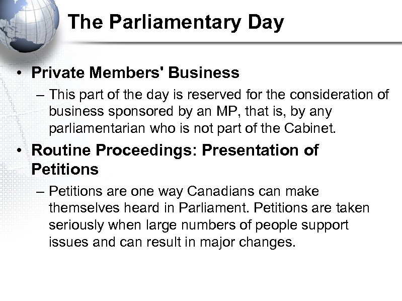 The Parliamentary Day • Private Members' Business – This part of the day is