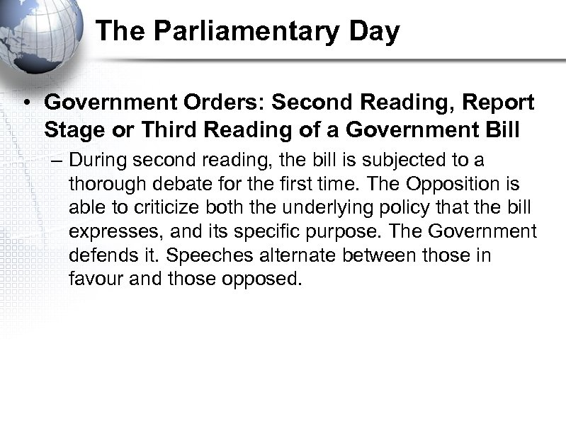 The Parliamentary Day • Government Orders: Second Reading, Report Stage or Third Reading of