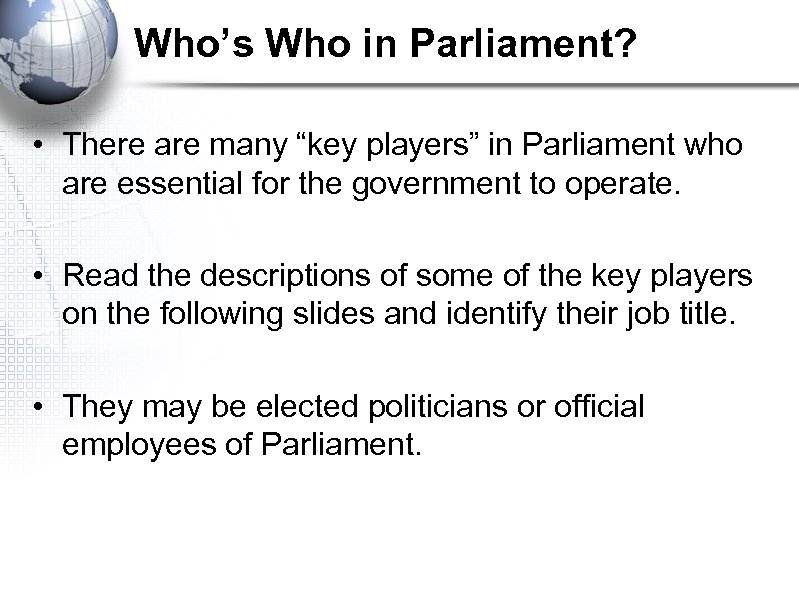 """Who's Who in Parliament? • There are many """"key players"""" in Parliament who are"""