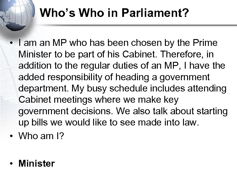 Who's Who in Parliament? • I am an MP who has been chosen by