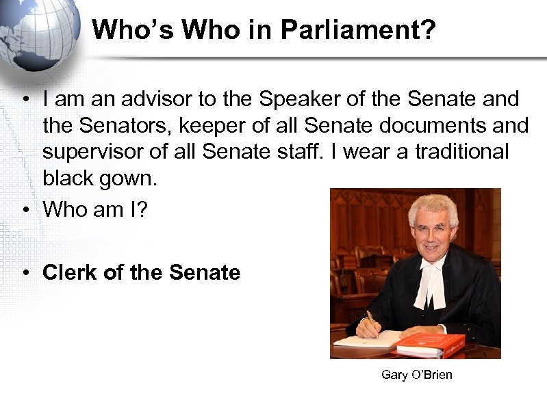 Who's Who in Parliament? • I am an advisor to the Speaker of the