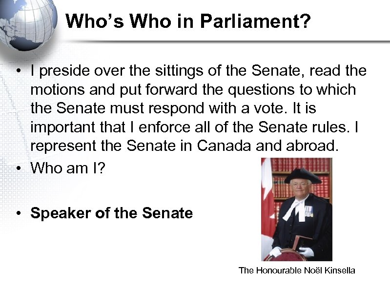 Who's Who in Parliament? • I preside over the sittings of the Senate, read