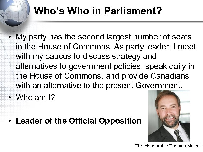 Who's Who in Parliament? • My party has the second largest number of seats