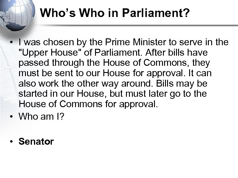 Who's Who in Parliament? • I was chosen by the Prime Minister to serve