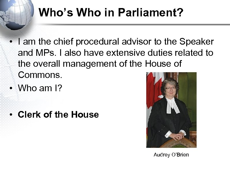 Who's Who in Parliament? • I am the chief procedural advisor to the Speaker