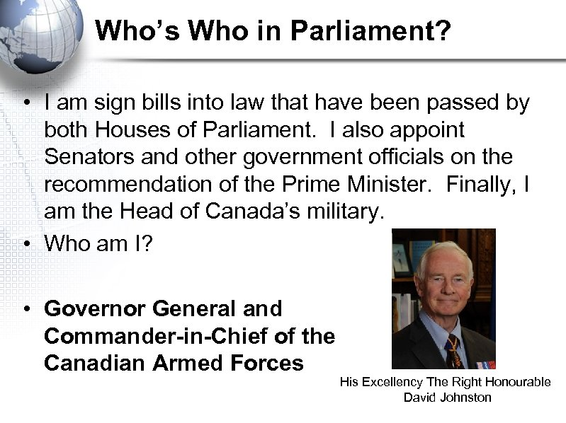 Who's Who in Parliament? • I am sign bills into law that have been