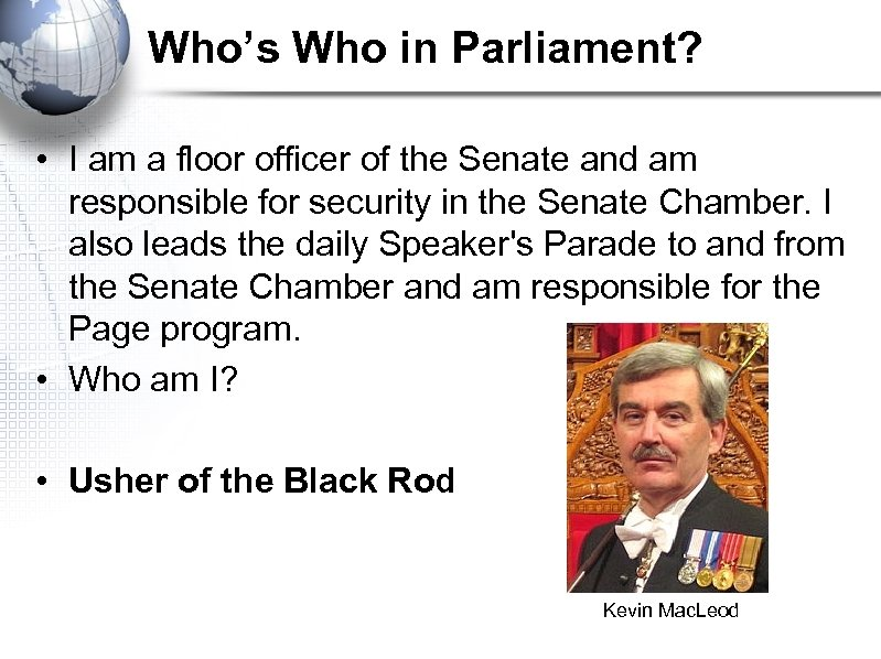 Who's Who in Parliament? • I am a floor officer of the Senate and