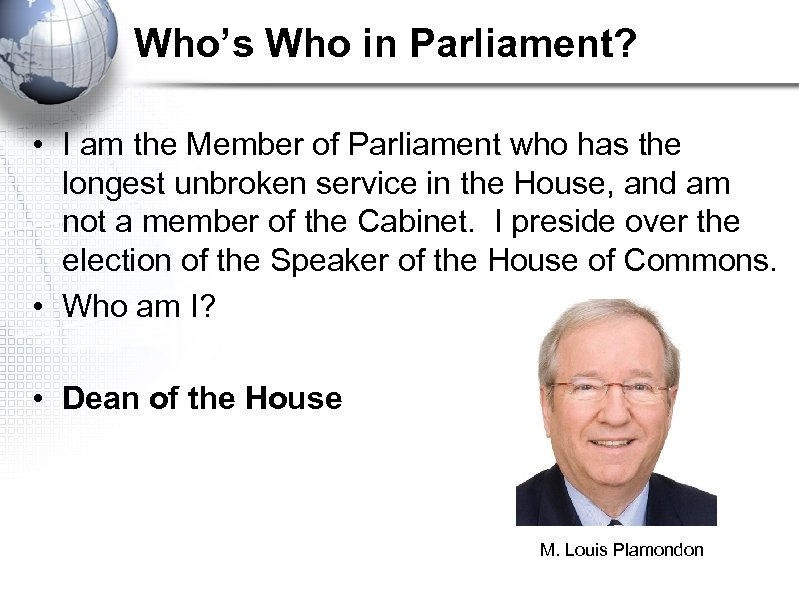 Who's Who in Parliament? • I am the Member of Parliament who has the