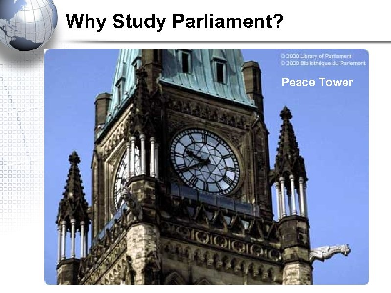 Why Study Parliament? Peace Tower