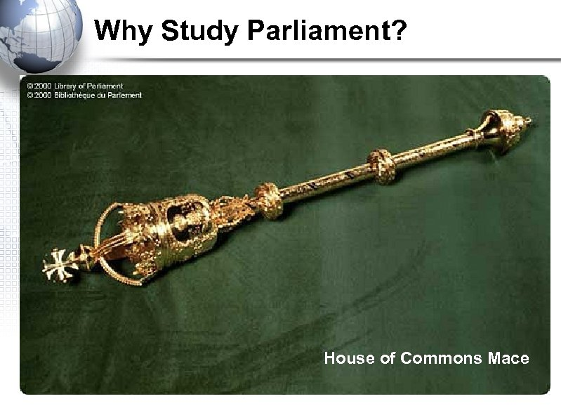 Why Study Parliament? House of Commons Mace