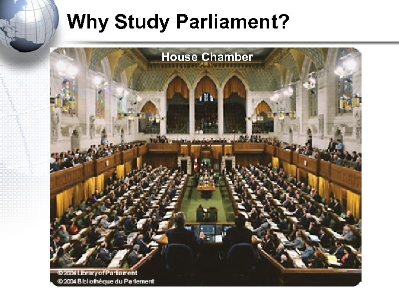 Why Study Parliament? House Chamber