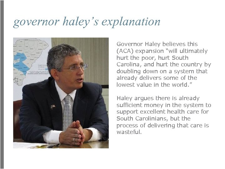 """governor haley's explanation Governor Haley believes this (ACA) expansion """"will ultimately hurt the poor,"""