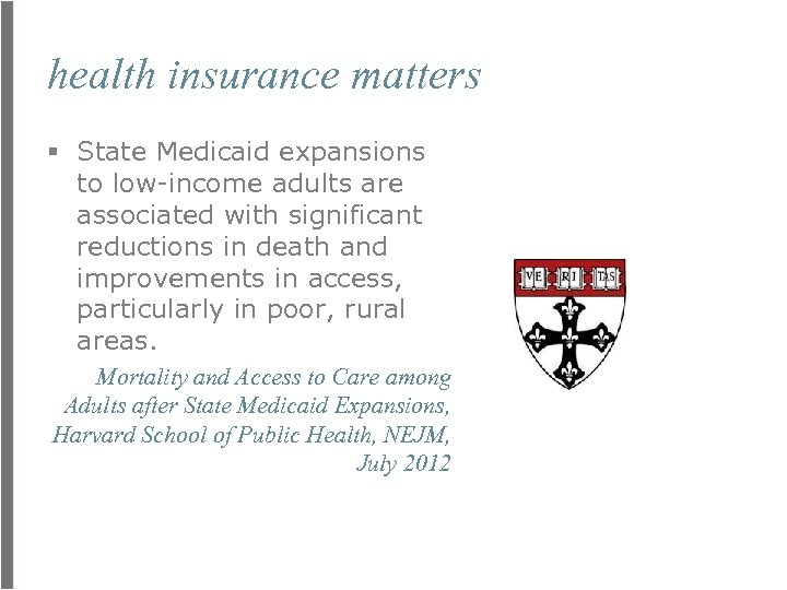 health insurance matters § State Medicaid expansions to low-income adults are associated with significant