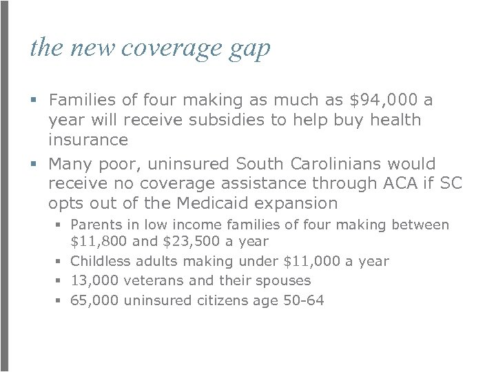 the new coverage gap § Families of four making as much as $94, 000