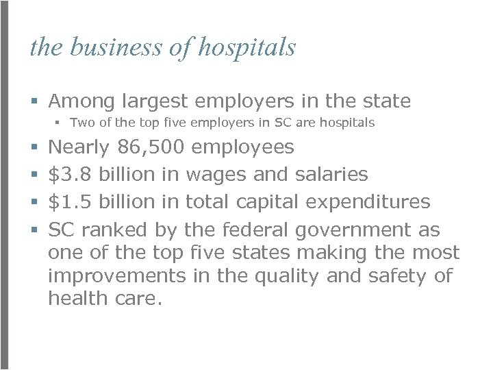 the business of hospitals § Among largest employers in the state § Two of