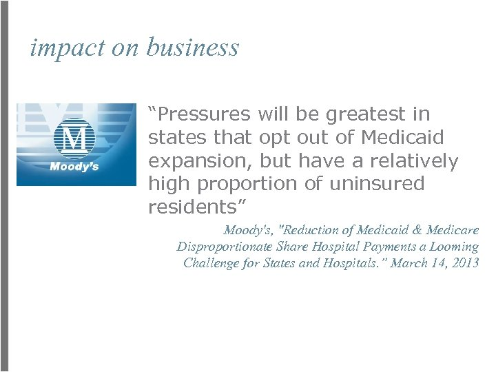 """impact on business """"Pressures will be greatest in states that opt out of Medicaid"""