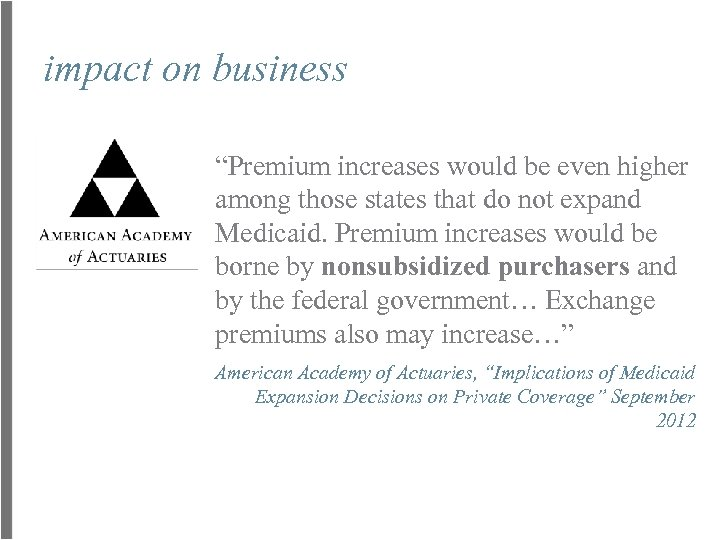 """impact on business """"Premium increases would be even higher among those states that do"""