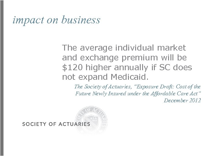 impact on business The average individual market and exchange premium will be $120 higher