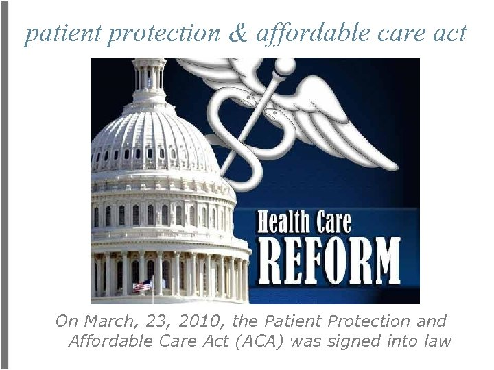 patient protection & affordable care act On March, 23, 2010, the Patient Protection and