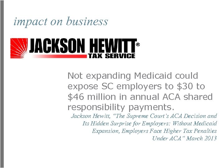 impact on business Not expanding Medicaid could expose SC employers to $30 to $46