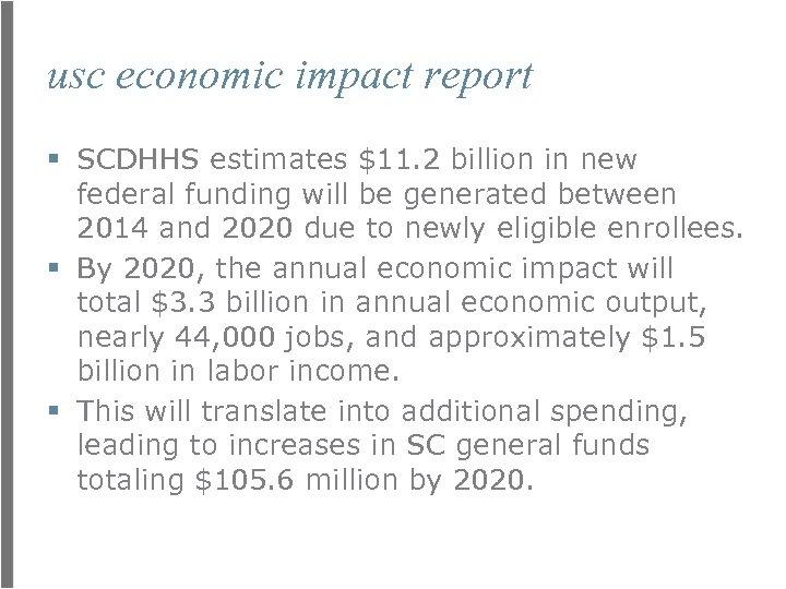 usc economic impact report § SCDHHS estimates $11. 2 billion in new federal funding